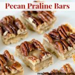 Pecan Praline Bars | realmomkitchen.com