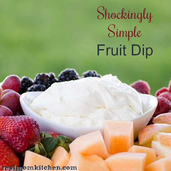 Shockingly Simple Fruit Dip | realmomkitchen.com