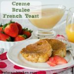 Creme Brulee French Toast l| realmomkitchen.com