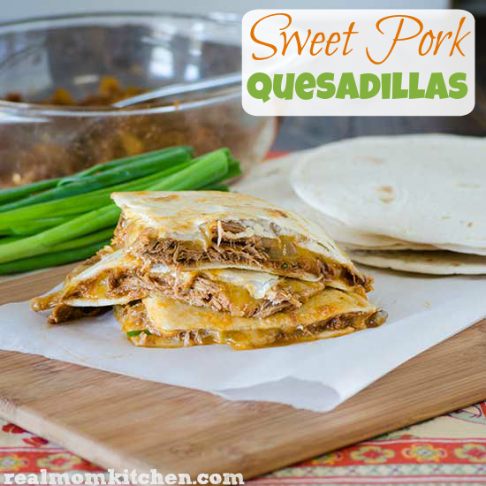 Sweet Pork Quesadillas | realmomkitchen.com