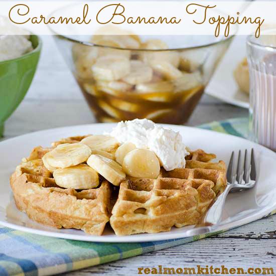 Caramel Banana Topping   realmomkitchen.com