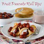 Fruit Pancake Roll Ups | realmomkitchen.com