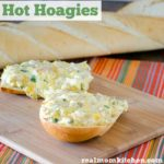 Hot Hoagies | realmomkitchen.com