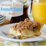 Streusel Topped French Toast Bake | realmomkitchen.com