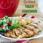 Grilled Taco Chicken   realmomkitchen.com