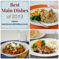 Best Main Dishes 2013 - realmomkitchen.com