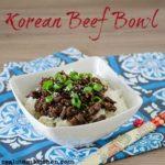 Korean Beef Bowl   realmomkitchen.com