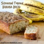 Streusel Topped Banana Bread | realmomkitchen.com