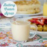 Buttery Cream Syrup | realmomkitchen.com