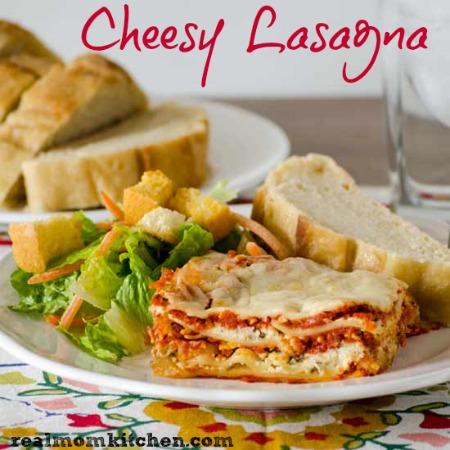 Cheesy Lasagna | realmomkitchen.com