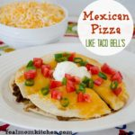 Mexican Pizza | realmomkitchen.com