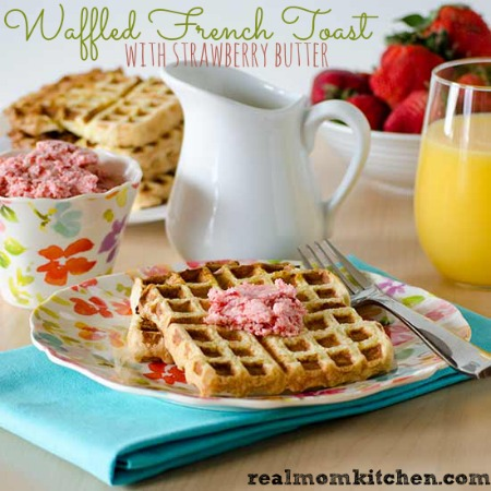 Waffled French Toast | realmomkitchen.com