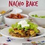 Nacho Bake   realmomkitchen.com