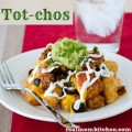 Tot-chos | realmomkitchen.com
