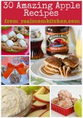 30 Apple Recipes | realmomkitchen.com