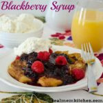 Blackberry Syrup | realmomkitchen.com