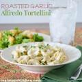 Roasted Garlic Alfredo Tortellini | realmomkitchen.com