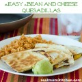 Easy Bean and Cheese Quesadillas | realmomkitchen.com