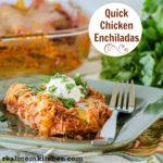 Quick Chicken Enchiladas | realmomkitchen.com