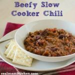 Beefy Slow Cooker Chili | realmomkitchen.com