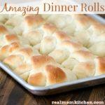 Amazing Dinner Rolls | realmomkitchen.com