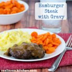 Hamburger Steak with Gravy l| realmomkitchen.com