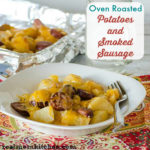 Easy Roasted Potatoes and Smoked Sausage | realmomkitchen.com
