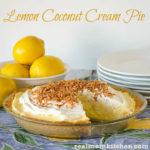 Lemon Coconut Cream Pie | realmomkitchen.com