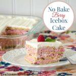 No Bake Berry Icebox Cake l| realmomkitchen.com