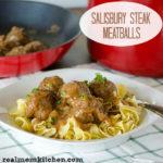 Salisbury Steak Meatballs | realmomkitchen.com