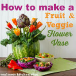 how to make a fruit and vegetable flower vase | realmomkitchen.com