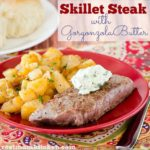 Skillet Steak with Gorgonzola Butter | realmomkitchen.com