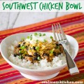 Southwest Chicken Bowl | realmomkitchen.com