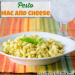 Pesto Mac and Cheese | realmomkitchen.com