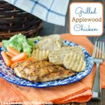 Grilled Applewood Chicken | realmomkitchen.com