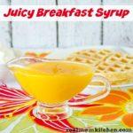 Juicy Breakfast Syrup | realmomkitchen.com #NationalBreakfastMonth