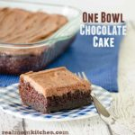 One Bowl Chocolate Cake | realmomkitchen.com