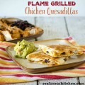 Flame Grilled Chicken Quesdaillas | realmomkitchen.com