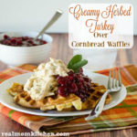 Creamy Herbed Turkey Over Cornbread Waffles | realmomkitchen.com