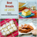 Best Breads of 2015 | realmomkitchen.com