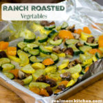 Ranch Roasted Vegetables | realmomkitchen.com