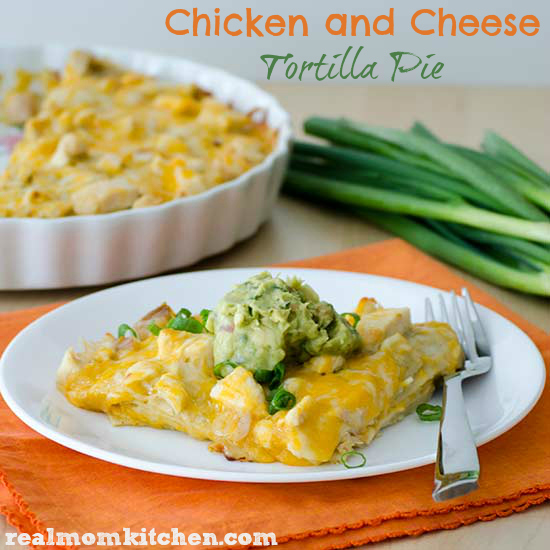 Chicken and Cheese Tortilla Pie | realmomkitchen.com