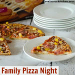 Family PIzza Night | realmomkitchen.com