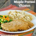 Maple Pretzel Chicken | realmomkitchen.com