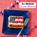 All American Classic Waffles | realmomkitchen.com