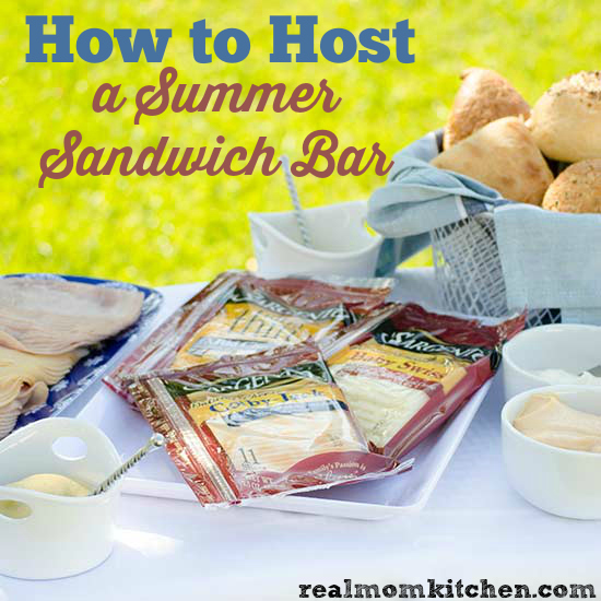 How to Host a Summer Sandwich Bar | realmomkitchen.com