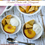 Roasted Peaches with Homeycomb and Vanilla Ice Cream | realmomkitchen.com