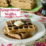 Gingerbread Waffles | realmomkitchen.com
