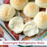 Overnight Refrigerator Rolls | realmomkitchen.com