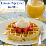 Lemon Poppyseed Waffles | realmomkitchen.com